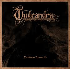 Thulcandra Perishness